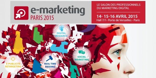 Salon e-Marketing Paris 2015 : les temps forts choisis par la rédaction