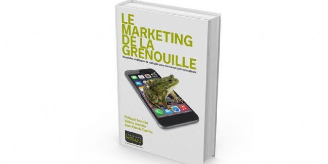 [Livre] Le Marketing de la grenouille, ou comment réinventer l'agilité