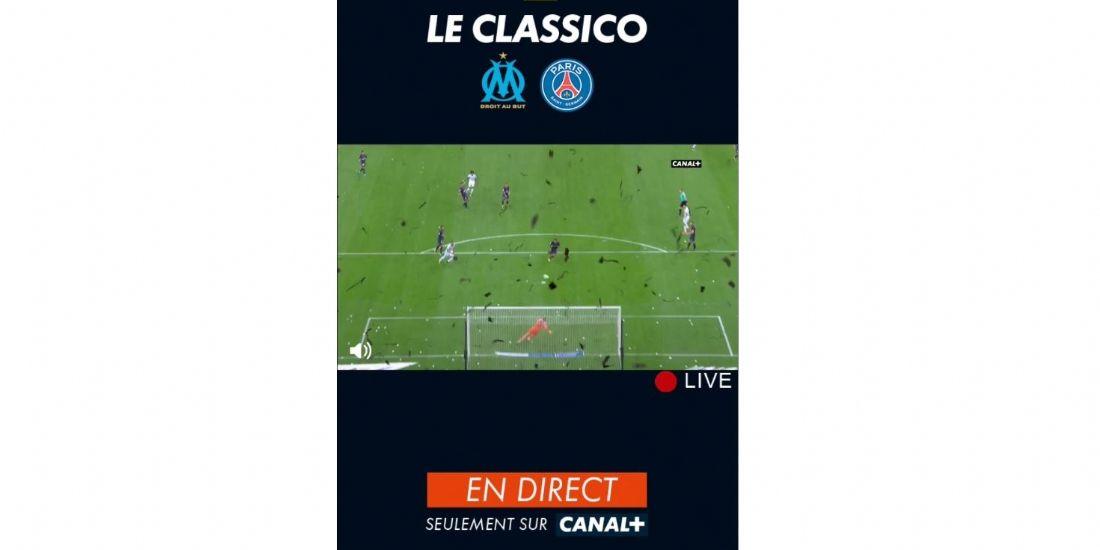 Canal+ offre 30 secondes de direct OM-PSG dans une publicité