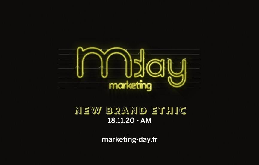 Marketing Day 2020 #New Brand Ethic : quelle contribution des marques, médias et agences pour le bien-être collectif ?