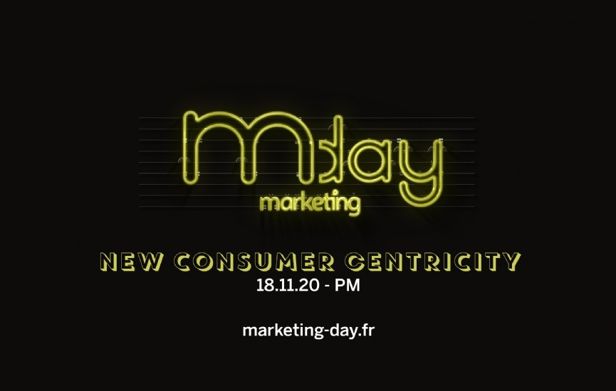 Marketing Day 2020 - #New Consumer Centricity : vers de nouvelles interactions marques - clients !