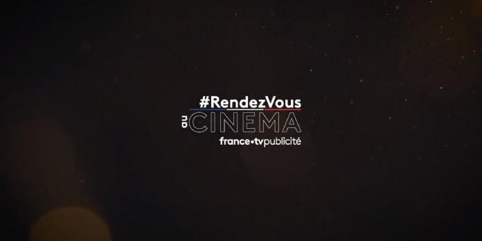 Découvrez ' Rendez-vous au cinéma ' par France TV Publicité