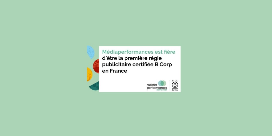 Médiaperformances, première régie pub certifiée B-Corp en France