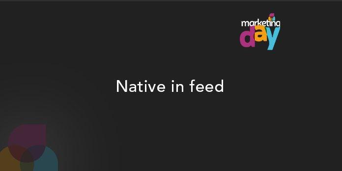 Conférence MKG Day 2017, l'Innovation média 5/5 - Native in feed