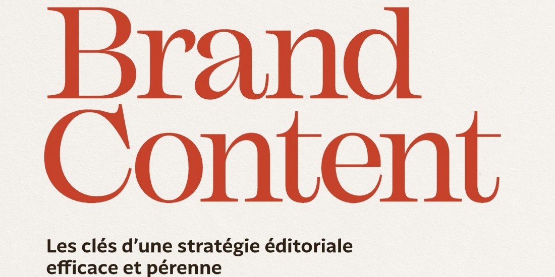 Quels méthodes et outils pour une stratégie de Brand Content réussie?