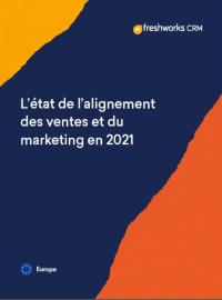 L'état de l'alignement des ventes et du marketing en 2021
