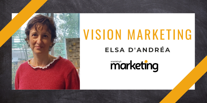 VISION MARKETING AVEC ... Elsa d'ANDREA