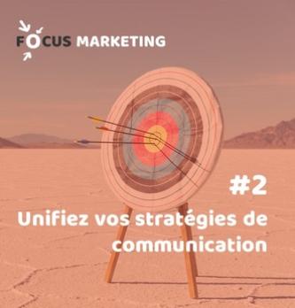 #2 Unifiez vos stratégies de communication omnicanales