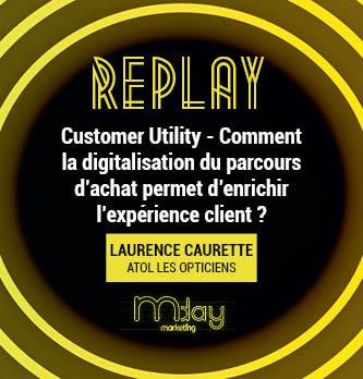 [Replay]  Customer Utility - Comment la digitalisation du parcours d'achat permet d'enrichir l'expérience client ?