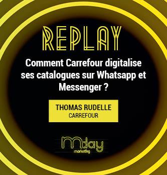 [Replay] Comment Carrefour digitalise ses catalogues sur Whatsapp et Messenger ?
