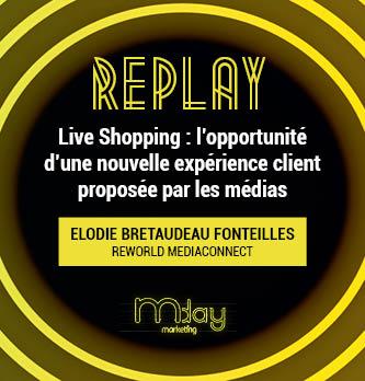[Replay] Live Shopping : l'opportunité d'une nouvelle expe´rience client proposée par les médias