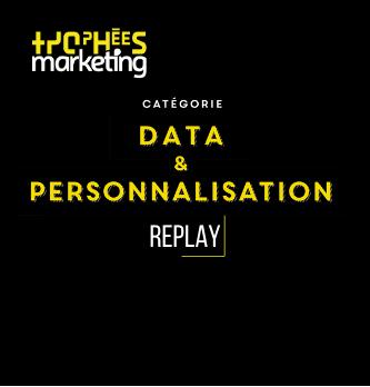 Redécouvrez le palmarès de la catégorie DATA & PERSONNALISATION