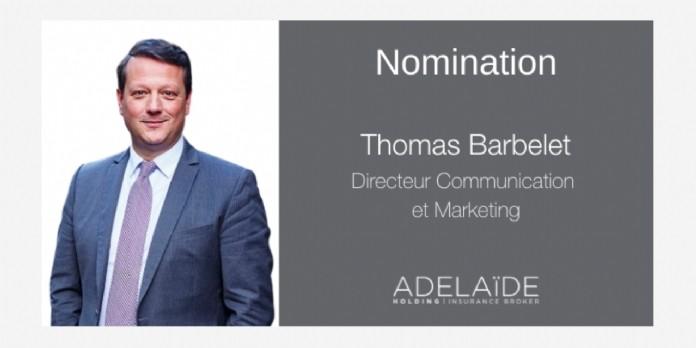 Thomas Barbelet est nommé directeur communication et marketing du groupe Adelaide